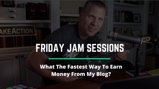 RYB 979: What The Fastest Way To Earn Money From My Blog? - Jam Session