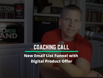 RYB 996: (Coaching Call Recap) New Email List Funnel with Digital Product Offer