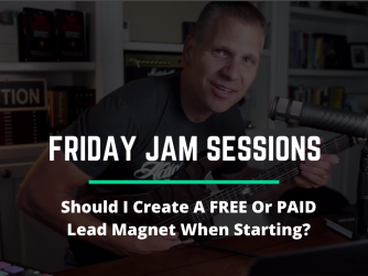 RYB 1012: Should I Create a FREE or PAID Lead Magnet When Starting? Jam Session