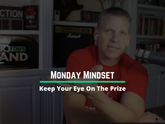 1034 • Keeping Your Eye On The Prize (Monday Mindset)