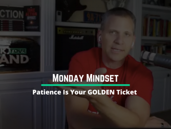 1037 • Patience Is Your GOLDEN Ticket (Monday Mindset)