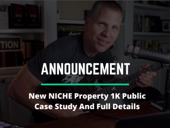 1042 • (ANNOUNCEMENT) New NICHE Property 1K Public Case Study and Full Details