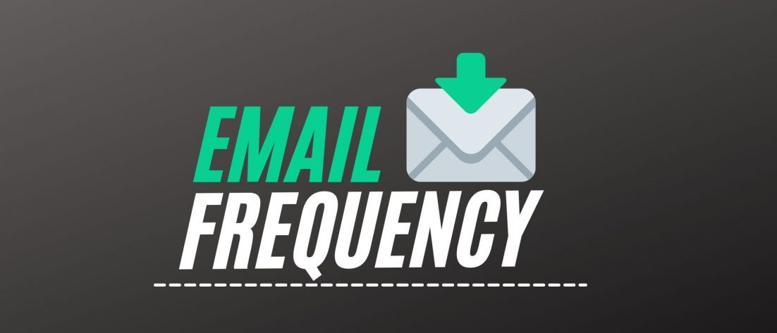 Best Email Frequency To Your List