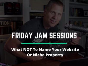 1054 • What NOT To Name Your Website or Niche Property - Jam Session