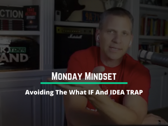 1055 • Avoiding The What IF and IDEA TRAP (Monday Mindset)